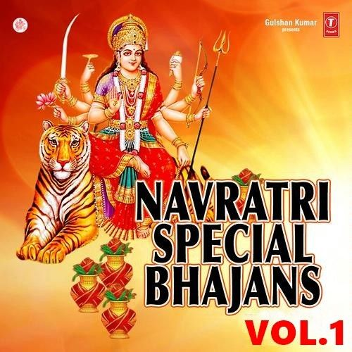 Navratri Special Vol 1 By Anjali Jain, Narender Chanchal and others... full mp3 album downlad