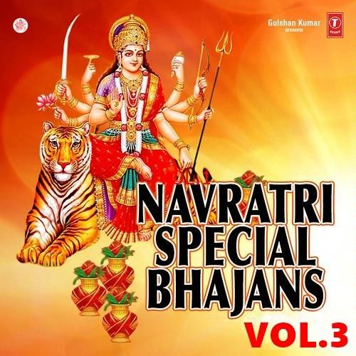 Navratri Special Vol 3 By Arijit Singh, Narendra Chanchal and others... full mp3 album downlad