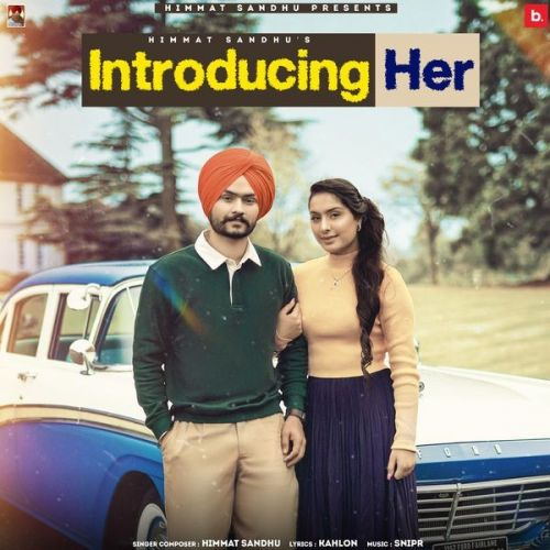 Introducing Her Himmat Sandhu mp3 song free download, Introducing Her Himmat Sandhu full album